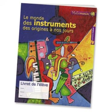 Le Monde des Instruments des Origines à nos Jours -