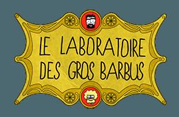 Le laboratoire des Gros barbus